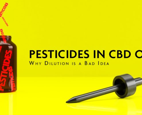Pesticides in CBD Oil: Why Dilution is a Bad Idea